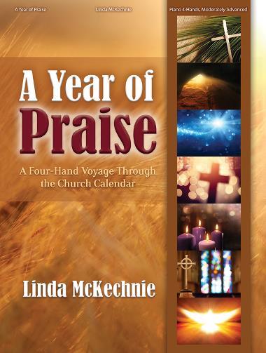 A Year of Praise: A Four Hand Voyage Through the Church Calendar